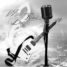 White Rebel Boys - The boys are back in town - CD